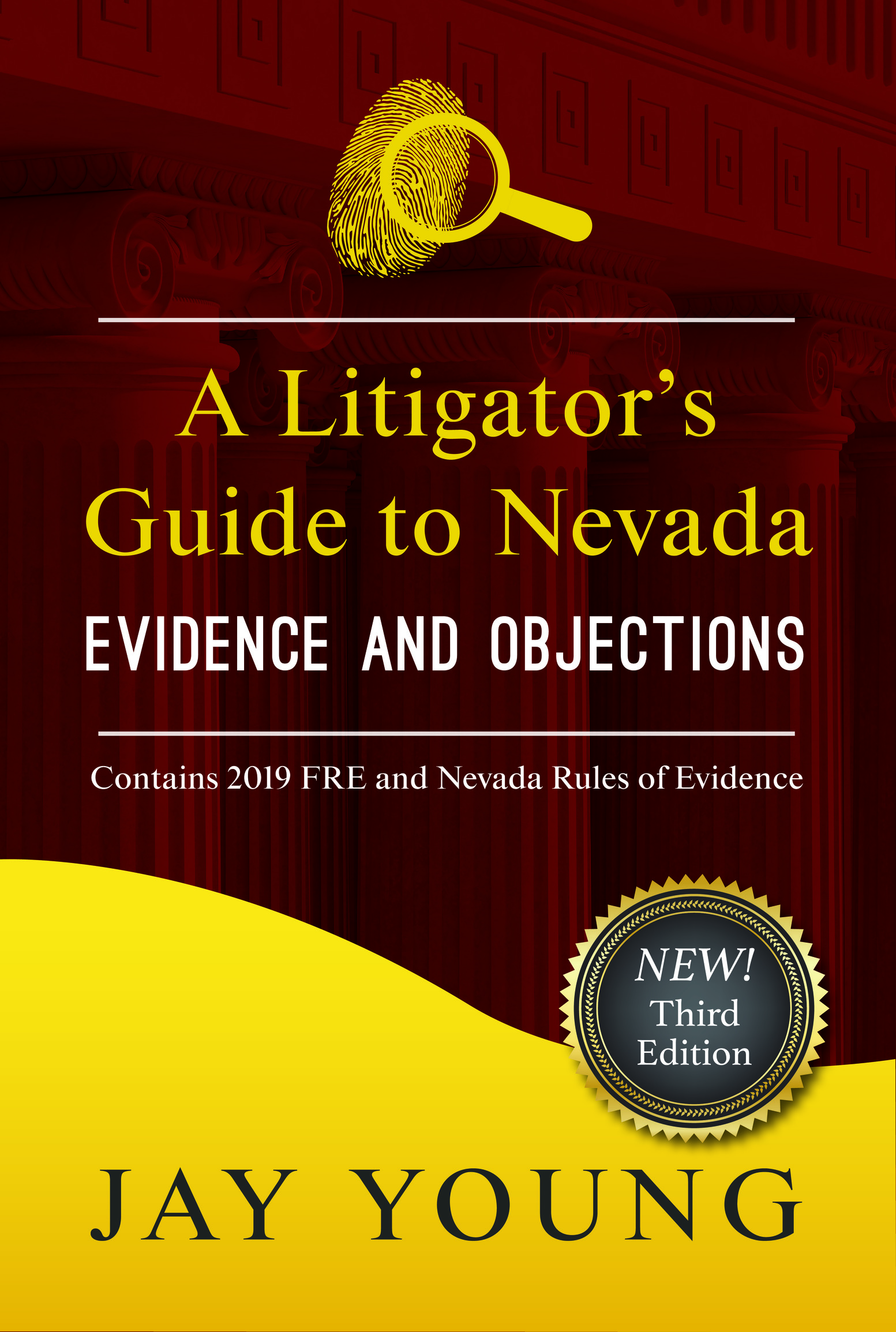 A Litigator's Guide to Nevada Evidence and Objections by Jay Young